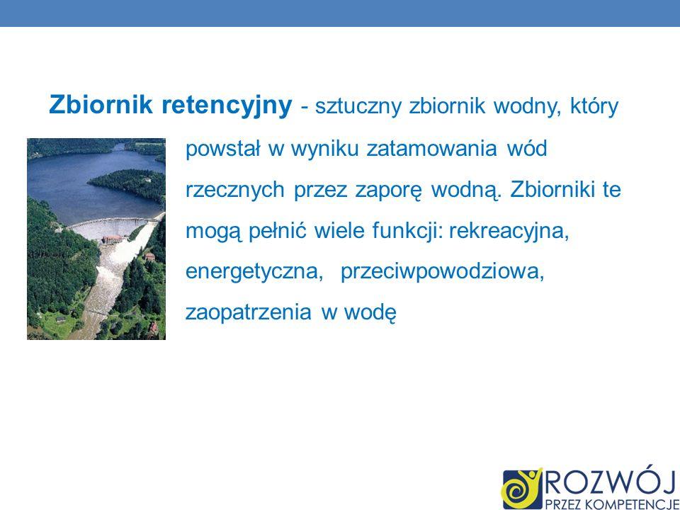 Zbiornik retencyjny - sztuczny zbiornik wodny, który powstał w wyniku zatamowania wód rzecznych przez zaporę wodną.