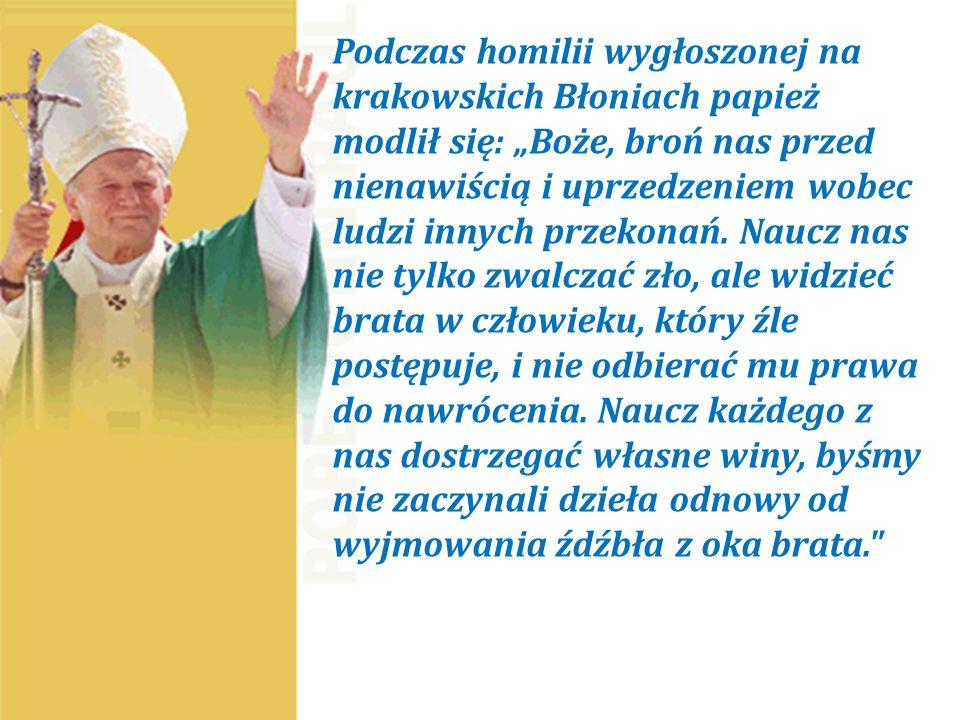 Z tolerancji znany jest w świecie nasz patron - Jan Paweł II. Już jako dziecko przyjaźnił się z Żydami. Nie przeszkadzało mu, że są innego wyznania. J