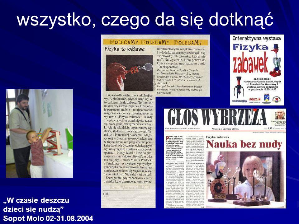 wszystko, czego da się dotknąć W czasie deszczu dzieci się nudzą Sopot Molo 02-31.08.2004