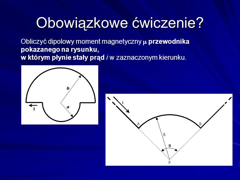Obowiązkowe ćwiczenie? Obliczyć dipolowy moment magnetyczny przewodnika pokazanego na rysunku, w którym płynie stały prąd i w zaznaczonym kierunku.