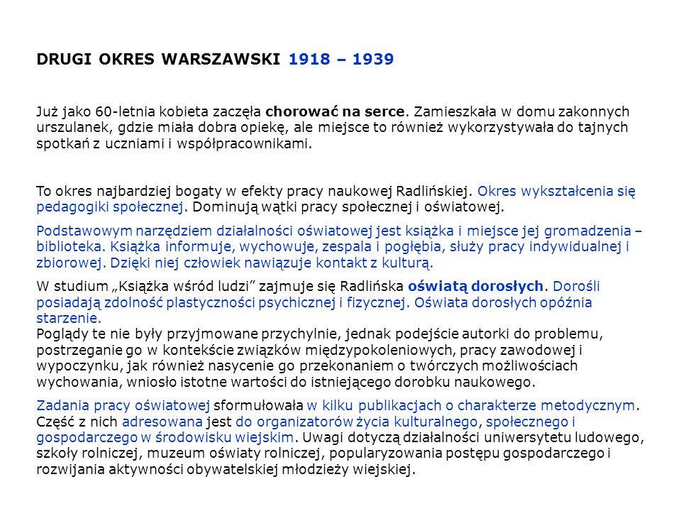 DRUGI OKRES WARSZAWSKI 1918 – 1939 Już jako 60-letnia kobieta zaczęła chorować na serce. Zamieszkała w domu zakonnych urszulanek, gdzie miała dobra op