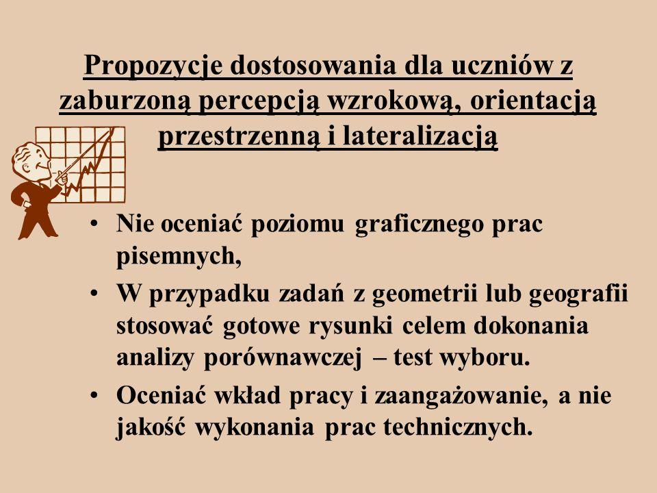 Propozycje dostosowania dla uczniów z zaburzoną percepcją wzrokową, orientacją przestrzenną i lateralizacją c.d. Umożliwienie uczniowi zaznaczenie odp