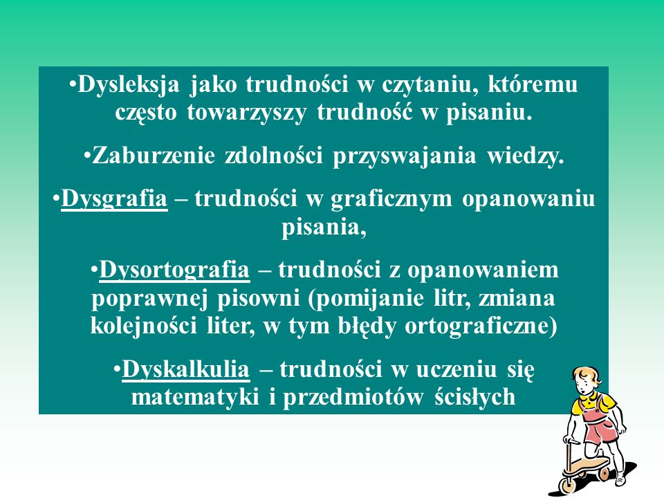 Dysleksja jako trudności w czytaniu, któremu często towarzyszy trudność w pisaniu.