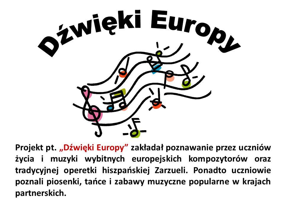 Projekt pt. Dźwięki Europy zakładał poznawanie przez uczniów życia i muzyki wybitnych europejskich kompozytorów oraz tradycyjnej operetki hiszpańskiej