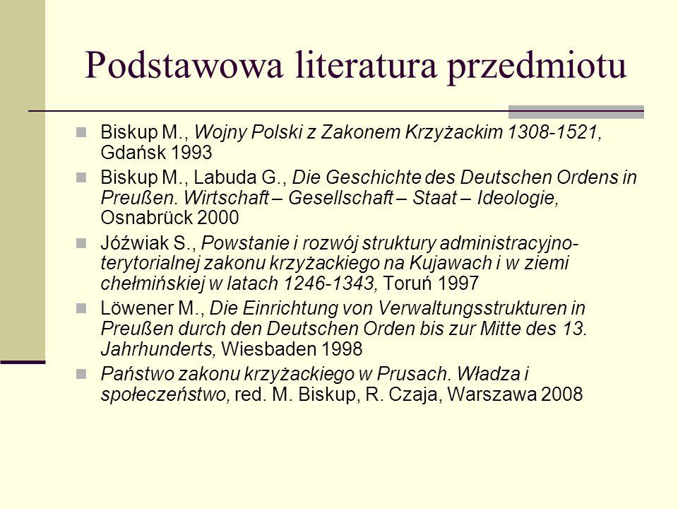 Podstawowa literatura przedmiotu Biskup M., Wojny Polski z Zakonem Krzyżackim 1308-1521, Gdańsk 1993 Biskup M., Labuda G., Die Geschichte des Deutsche