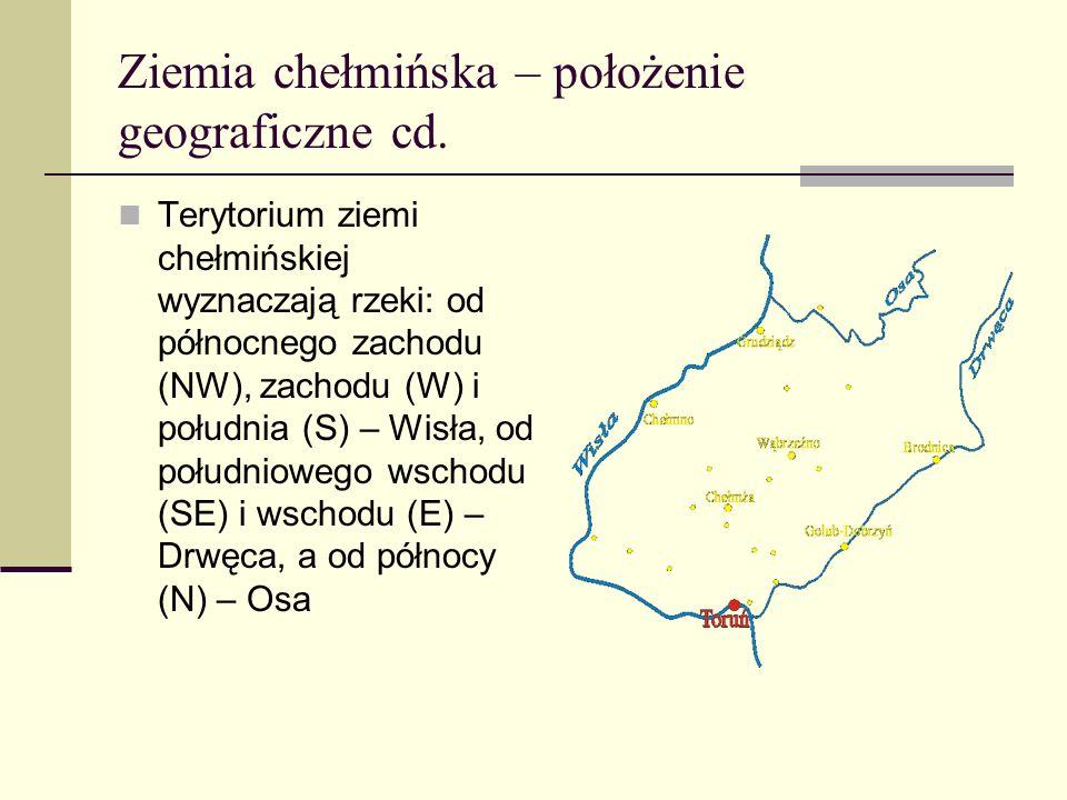 Ziemia chełmińska – położenie geograficzne cd. Terytorium ziemi chełmińskiej wyznaczają rzeki: od północnego zachodu (NW), zachodu (W) i południa (S)