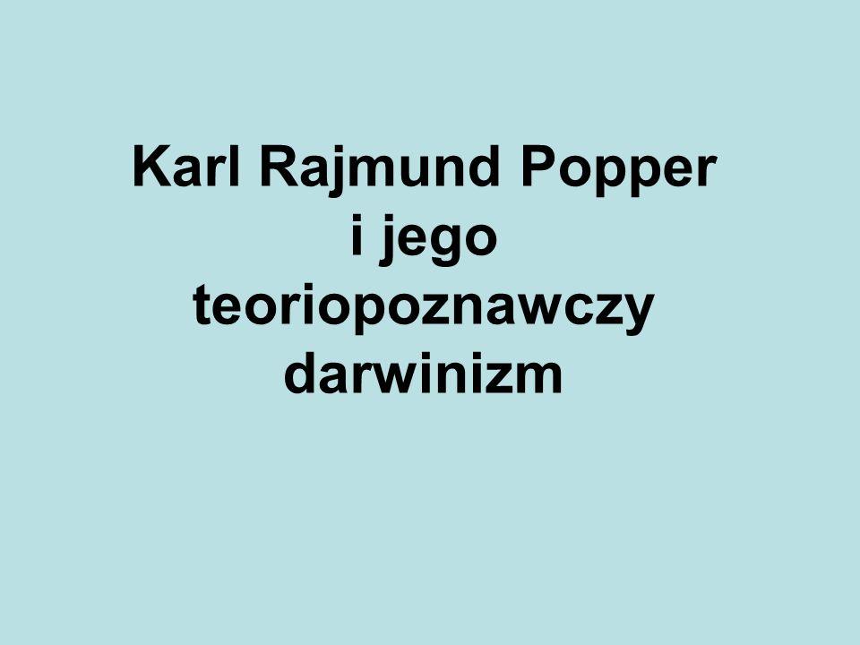 Karl Rajmund Popper i jego teoriopoznawczy darwinizm