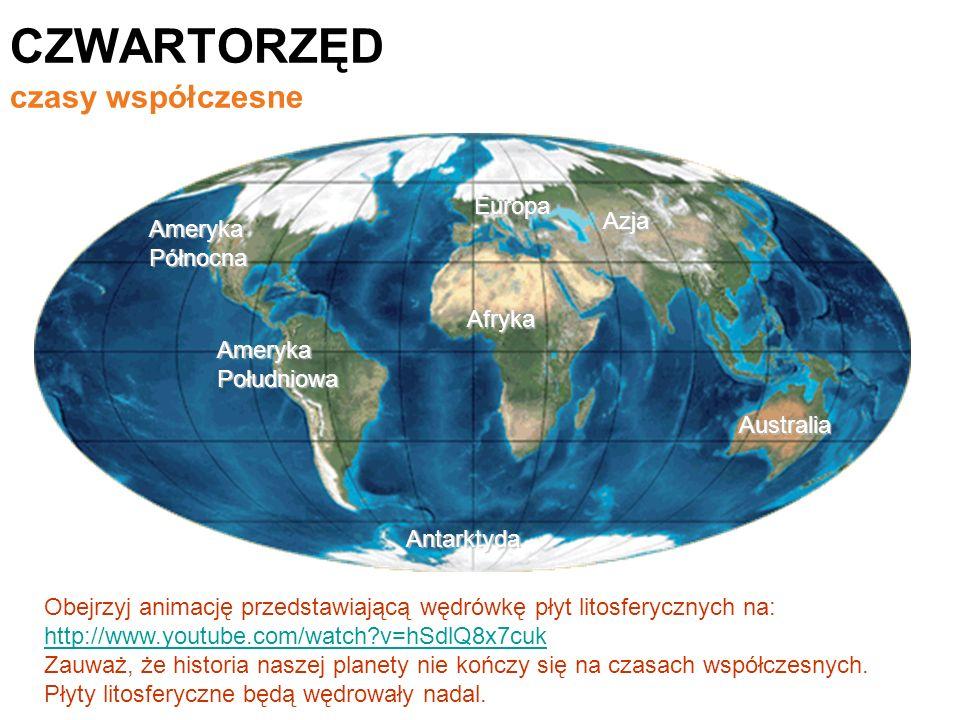 Afryka Ameryka Południowa Ameryka Północna Australia Azja Antarktyda Europa CZWARTORZĘD czasy współczesne Obejrzyj animację przedstawiającą wędrówkę p