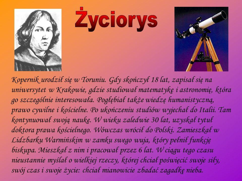 Kopernik urodził się w Toruniu. Gdy skończył 18 lat, zapisał się na uniwersytet w Krakowie, gdzie studiował matematykę i astronomię, która go szczegól