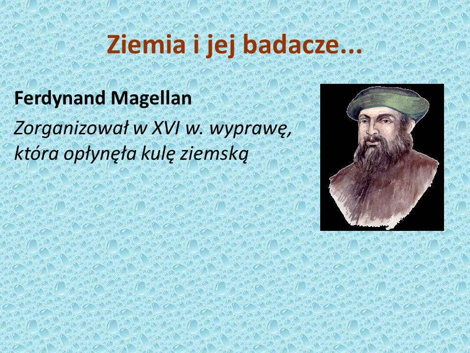 Ferdynand Magellan Zorganizował w XVI w.