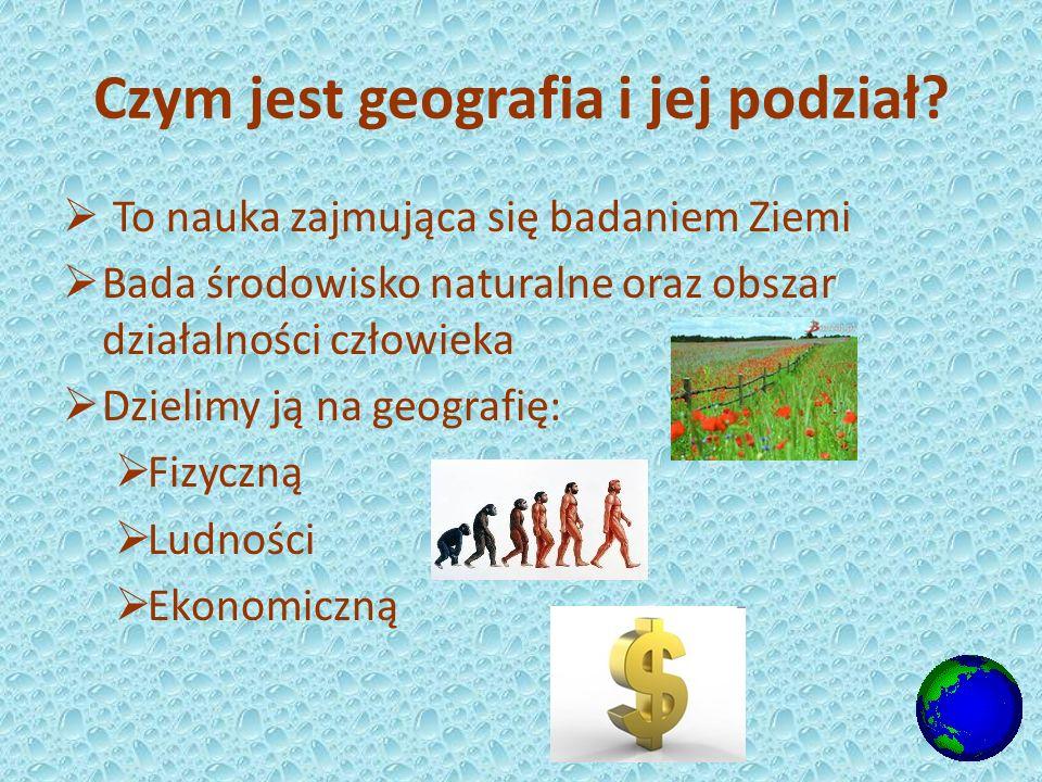 Czym jest geografia i jej podział.