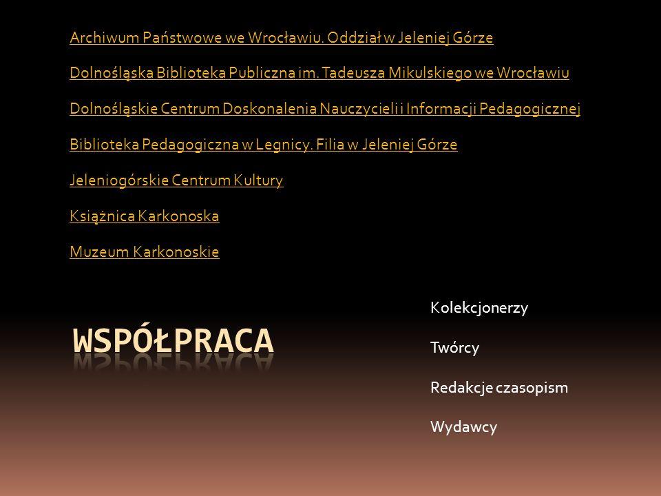 Archiwum Państwowe we Wrocławiu. Oddział w Jeleniej Górze Dolnośląska Biblioteka Publiczna im. Tadeusza Mikulskiego we Wrocławiu Dolnośląskie Centrum