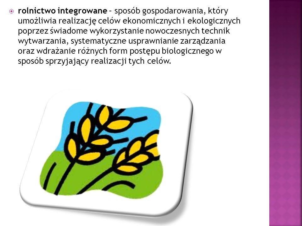 Rolnictwo ekologiczne (inaczej: biologiczne, organiczne lub biodynamiczne) oznacza system gospodarowania o zrównoważonej produkcji roślinnej i zwierzęcej w obrębie gospodarstwa.