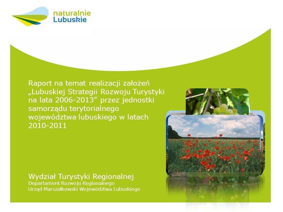Lubuska Strategia Rozwoju Turystyki na lata 2006-2013 dokument planistyczny określający główne priorytety polityki Regionu w zakresie turystyki przyjęty Uchwałą Sejmiku Województwa Lubuskiego dnia 6 lutego 2006 r.