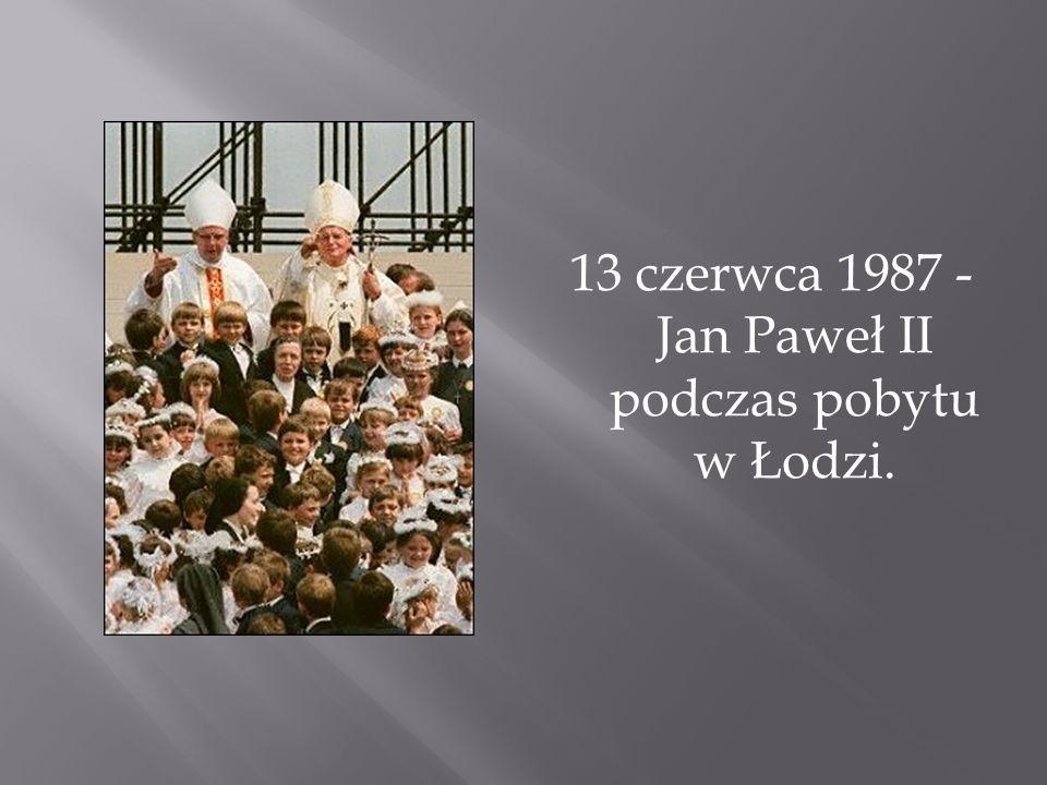 13 czerwca 1987 - Jan Paweł II podczas pobytu w Łodzi.
