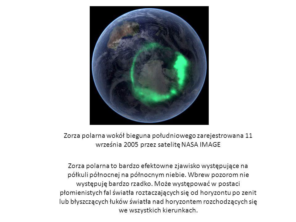Zorza polarna wokół bieguna południowego zarejestrowana 11 września 2005 przez satelitę NASA IMAGE Zorza polarna to bardzo efektowne zjawisko występuj