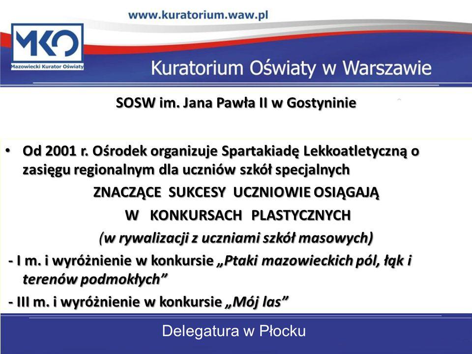 SOSW im. Jana Pawła II w Gostyninie Od 2001 r.