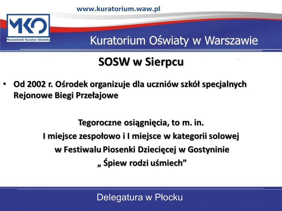 SOSW w Sierpcu Od 2002 r. Ośrodek organizuje dla uczniów szkół specjalnych Rejonowe Biegi Przełajowe Od 2002 r. Ośrodek organizuje dla uczniów szkół s