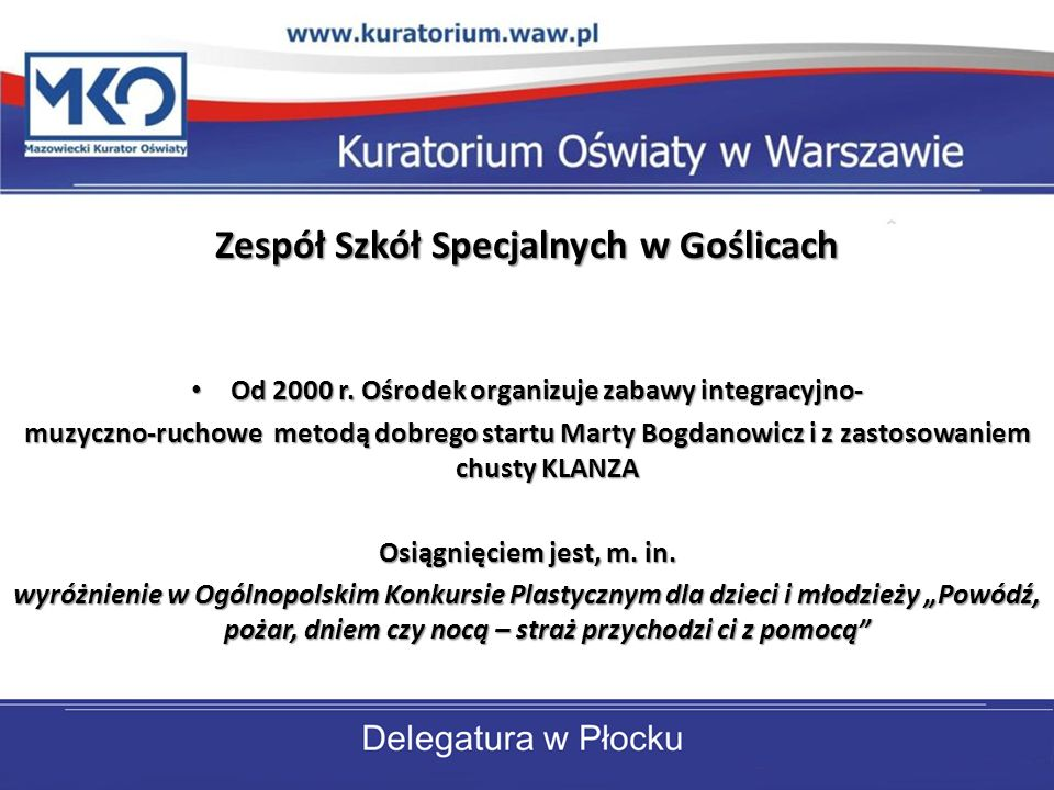 Zespół Szkół Specjalnych w Goślicach Od 2000 r. Ośrodek organizuje zabawy integracyjno- Od 2000 r. Ośrodek organizuje zabawy integracyjno- muzyczno-ru