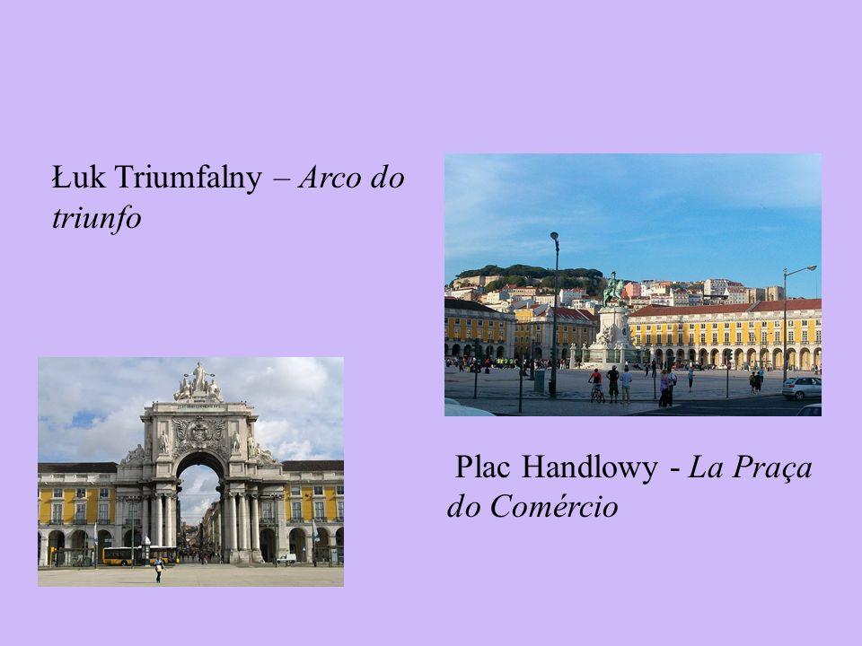 Łuk Triumfalny – Arco do triunfo Plac Handlowy - La Praça do Comércio