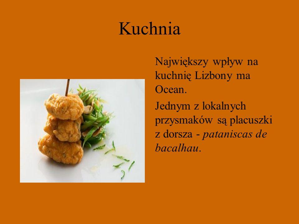 Kuchnia Największy wpływ na kuchnię Lizbony ma Ocean. Jednym z lokalnych przysmaków są placuszki z dorsza - pataniscas de bacalhau.