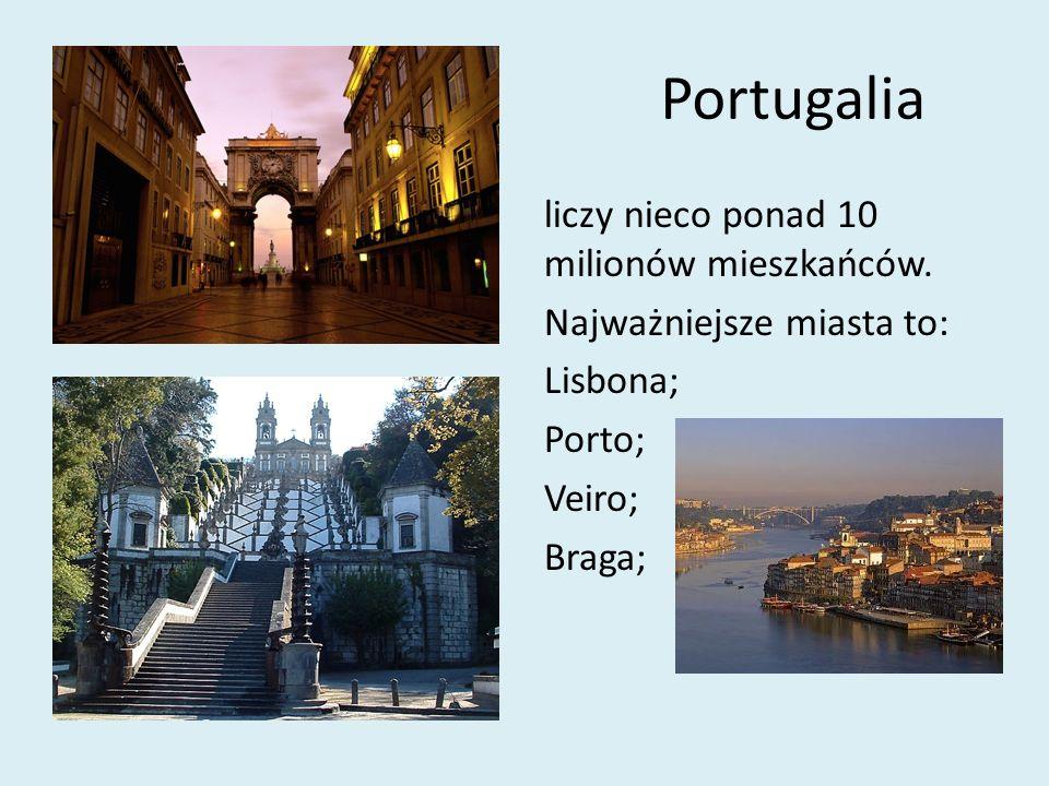 Portugalia liczy nieco ponad 10 milionów mieszkańców. Najważniejsze miasta to: Lisbona; Porto; Veiro; Braga;