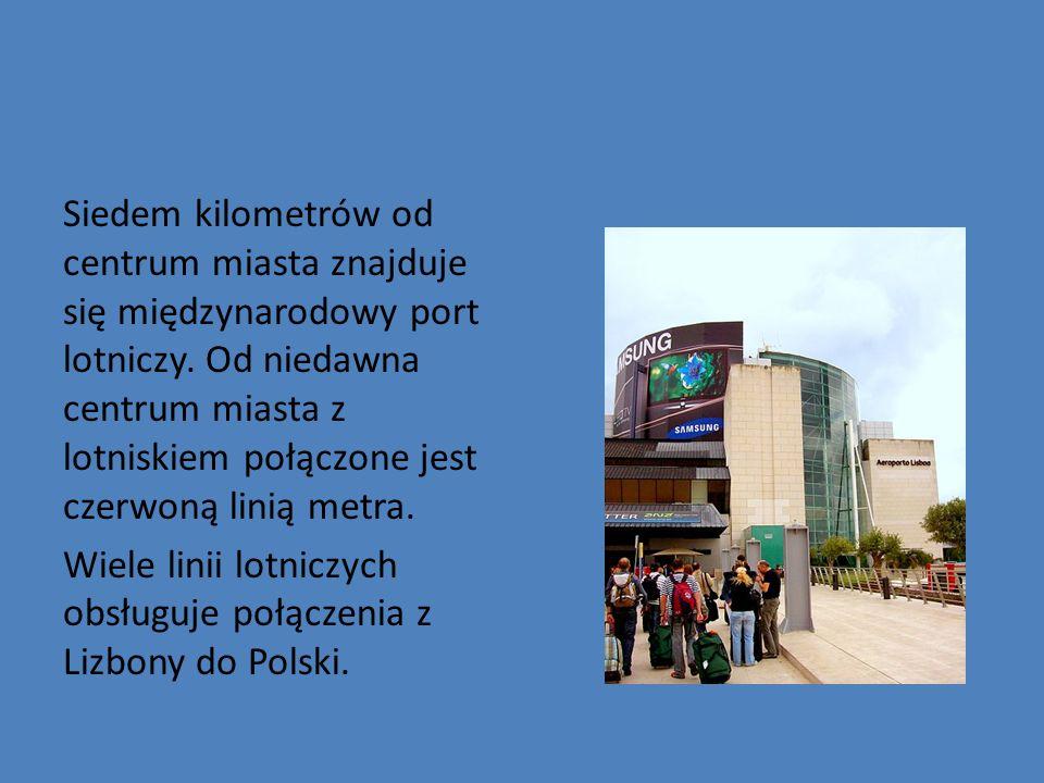 Lizbona Na rozwój miasta wpływ miały: - wielkie odkrycia geograficzne.