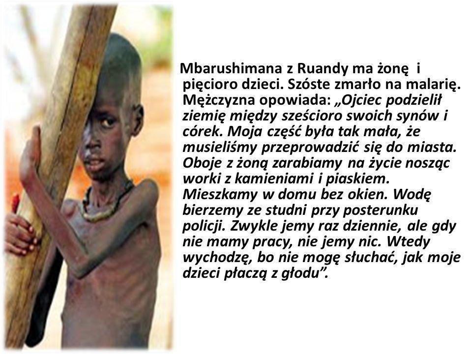 Mbarushimana z Ruandy ma żonę i pięcioro dzieci. Szóste zmarło na malarię. Mężczyzna opowiada: Ojciec podzielił ziemię między sześcioro swoich synów i