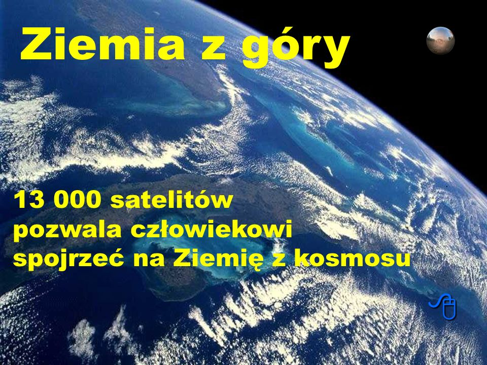 Ziemia z góry 13 000 satelitów pozwala człowiekowi spojrzeć na Ziemię z kosmosu