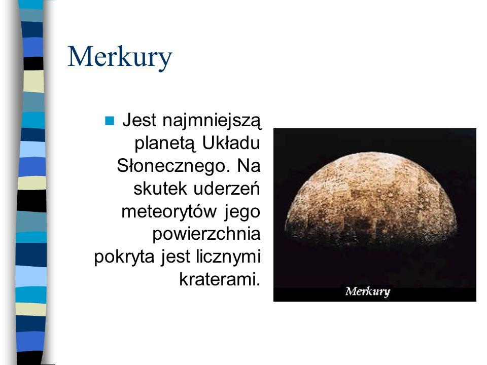Merkury Jest najmniejszą planetą Układu Słonecznego. Na skutek uderzeń meteorytów jego powierzchnia pokryta jest licznymi kraterami.