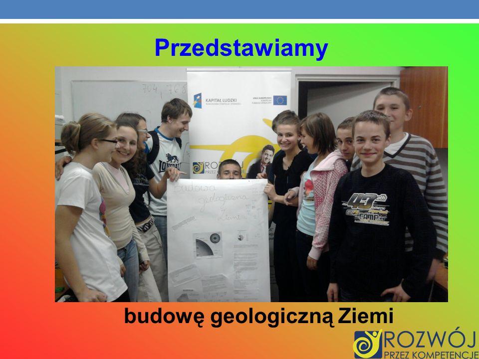 Przedstawiamy budowę geologiczną Ziemi