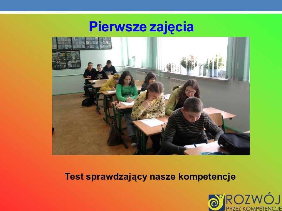 Pierwsze zajęcia Test sprawdzający nasze kompetencje