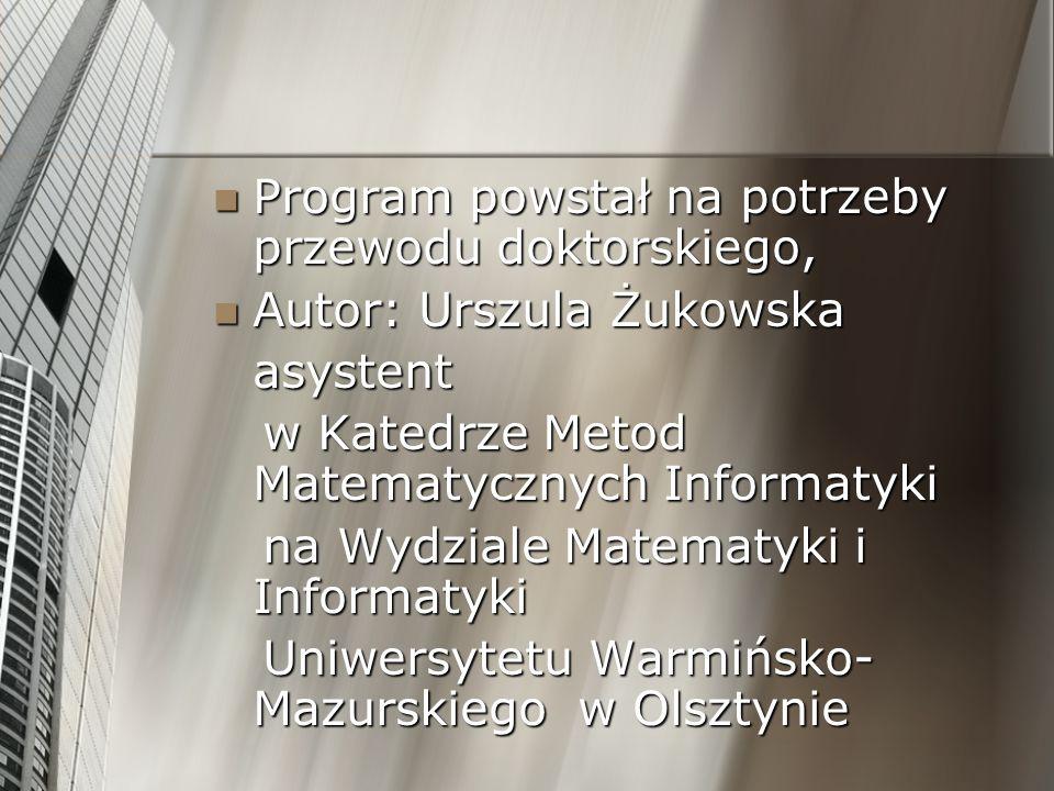 Program powstał na potrzeby przewodu doktorskiego, Program powstał na potrzeby przewodu doktorskiego, Autor: Urszula Żukowska Autor: Urszula Żukowskaa
