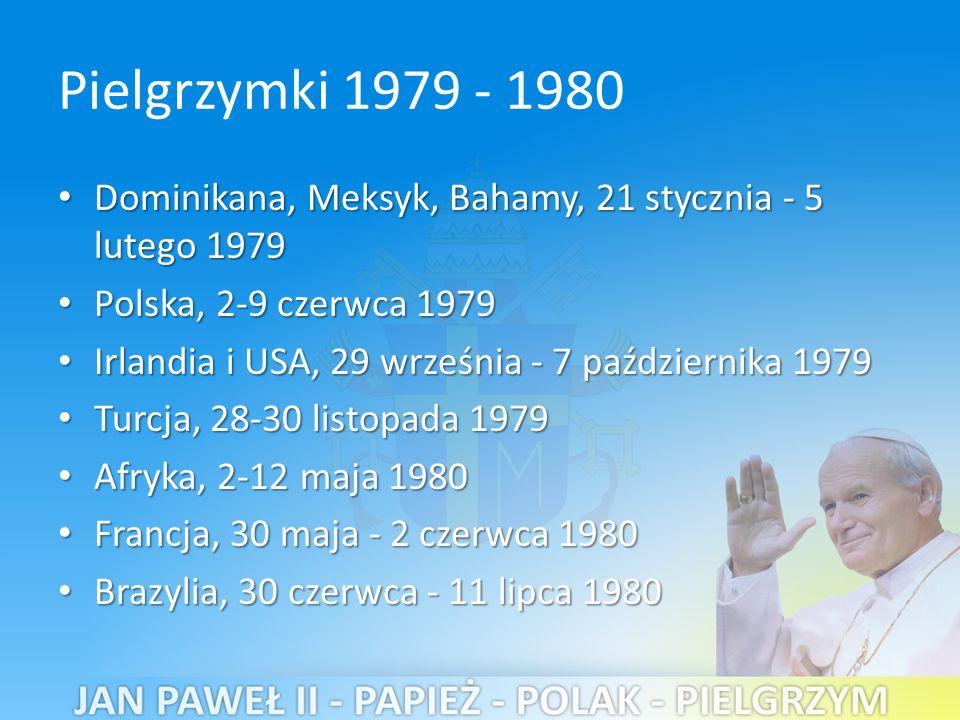 Pielgrzymki 1979 - 1980 Dominikana, Meksyk, Bahamy, 21 stycznia - 5 lutego 1979 Dominikana, Meksyk, Bahamy, 21 stycznia - 5 lutego 1979 Polska, 2-9 czerwca 1979 Polska, 2-9 czerwca 1979 Irlandia i USA, 29 września - 7 października 1979 Irlandia i USA, 29 września - 7 października 1979 Turcja, 28-30 listopada 1979 Turcja, 28-30 listopada 1979 Afryka, 2-12 maja 1980 Afryka, 2-12 maja 1980 Francja, 30 maja - 2 czerwca 1980 Francja, 30 maja - 2 czerwca 1980 Brazylia, 30 czerwca - 11 lipca 1980 Brazylia, 30 czerwca - 11 lipca 1980