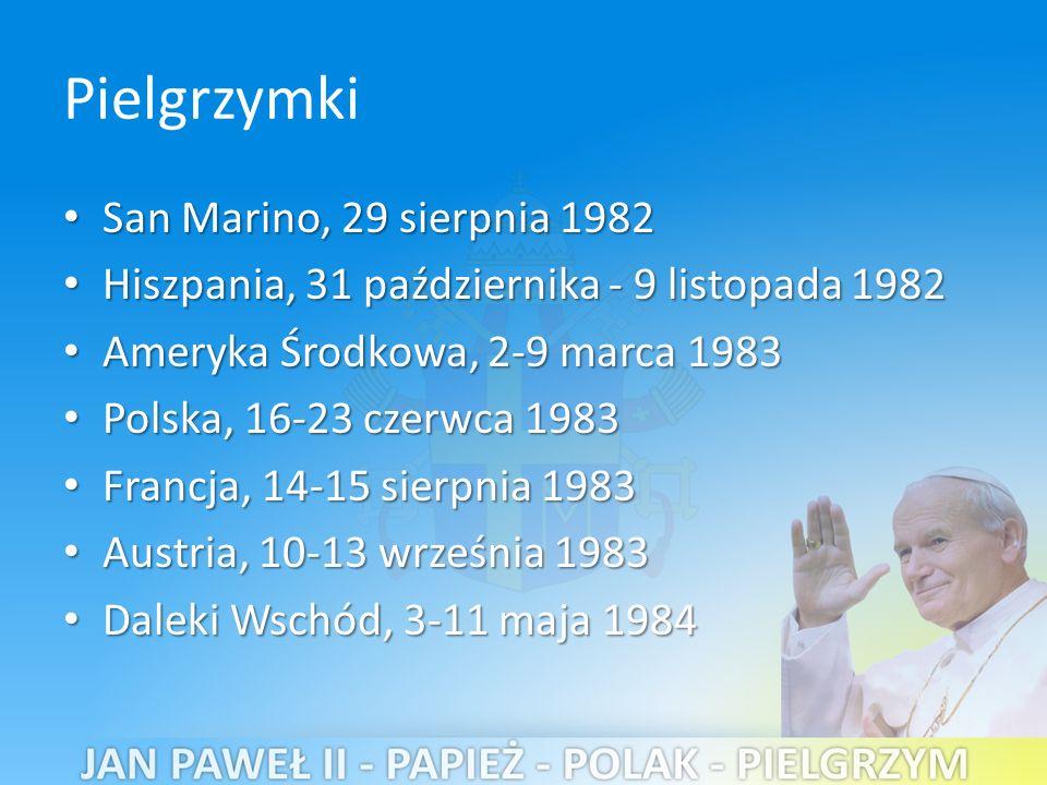 Pielgrzymki San Marino, 29 sierpnia 1982 San Marino, 29 sierpnia 1982 Hiszpania, 31 października - 9 listopada 1982 Hiszpania, 31 października - 9 listopada 1982 Ameryka Środkowa, 2-9 marca 1983 Ameryka Środkowa, 2-9 marca 1983 Polska, 16-23 czerwca 1983 Polska, 16-23 czerwca 1983 Francja, 14-15 sierpnia 1983 Francja, 14-15 sierpnia 1983 Austria, 10-13 września 1983 Austria, 10-13 września 1983 Daleki Wschód, 3-11 maja 1984 Daleki Wschód, 3-11 maja 1984