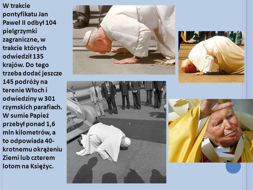W trakcie pontyfikatu Jan Paweł II odbył 104 pielgrzymki zagraniczne, w trakcie których odwiedził 135 krajów. Do tego trzeba dodać jeszcze 145 podróży