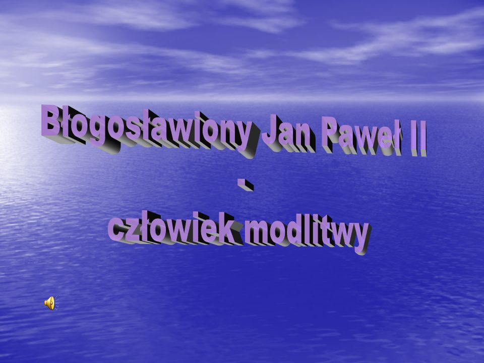 Jan Paweł II Karol Wojtyła,,Lolek Papież Polak ur.