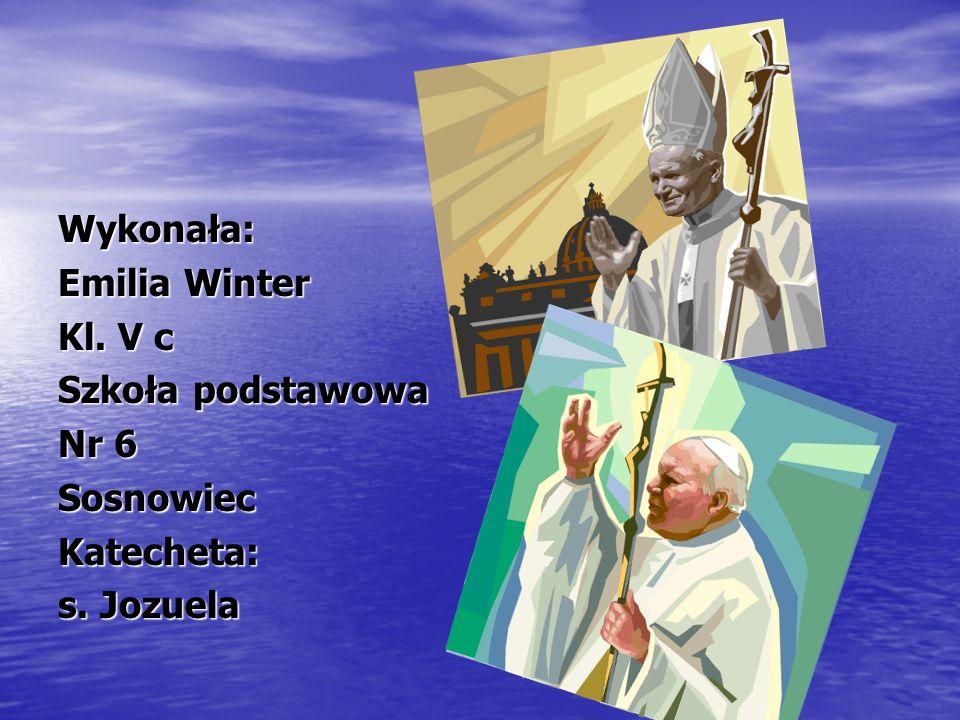 Wykonała: Emilia Winter Kl. V c Szkoła podstawowa Nr 6 SosnowiecKatecheta: s. Jozuela