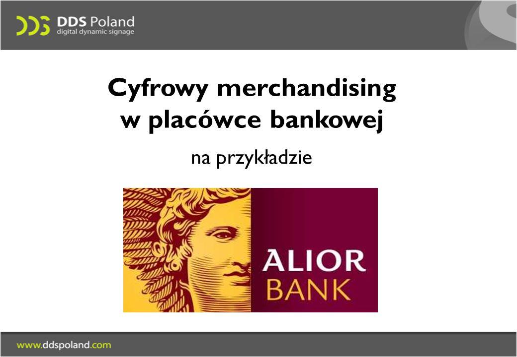 Cyfrowy merchandising w placówce bankowej na przykładzie