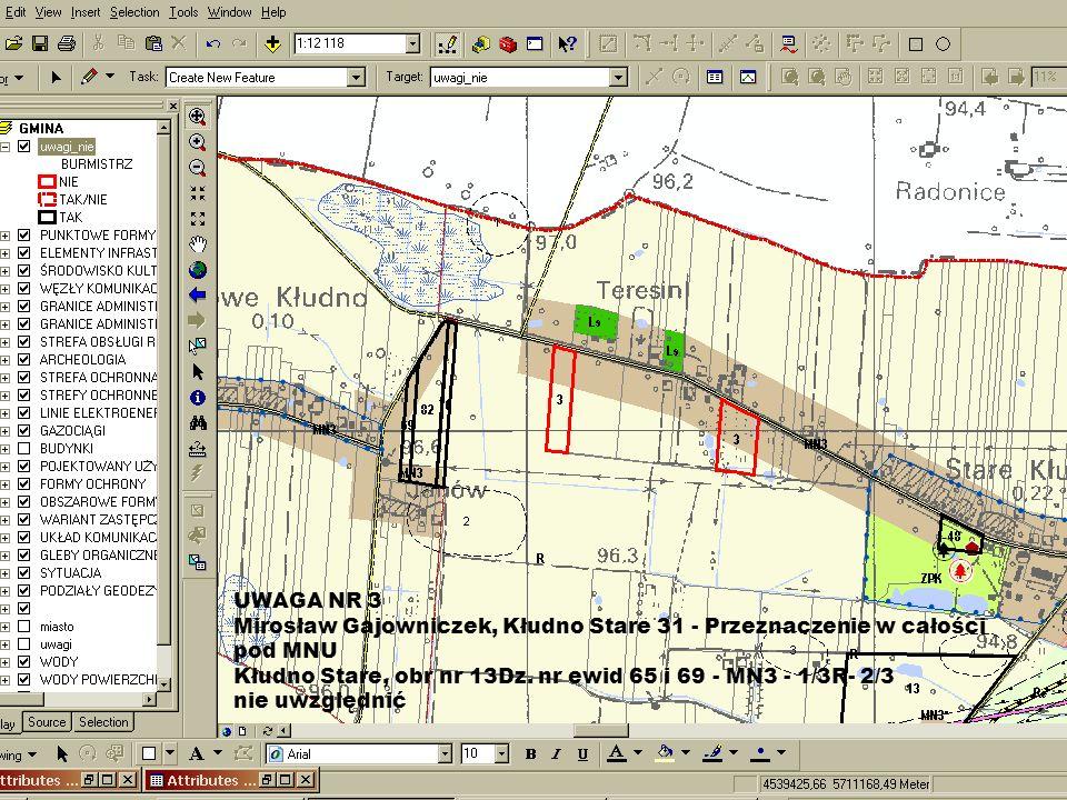 UWAGA NR 3 Mirosław Gajowniczek, Kłudno Stare 31 - Przeznaczenie w całości pod MNU Kłudno Stare, obr nr 13Dz. nr ewid 65 i 69 - MN3 - 1/3R- 2/3 nie uw