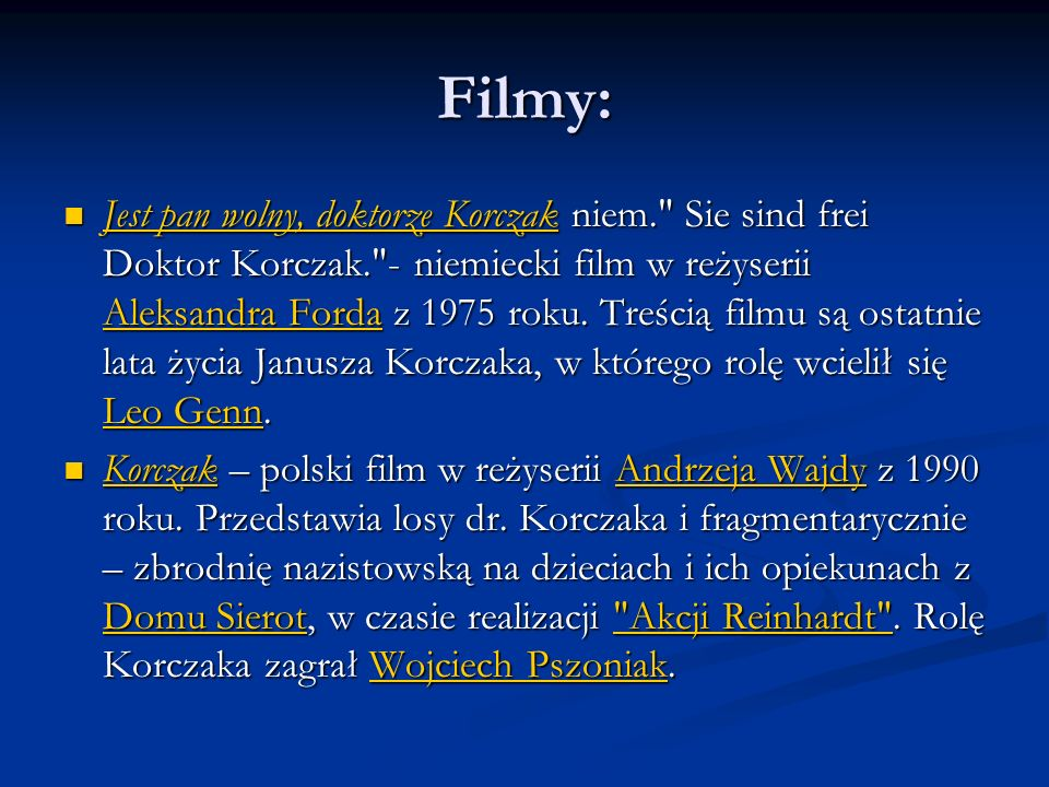 Filmy: Jest pan wolny, doktorze Korczak niem. Sie sind frei Doktor Korczak. - niemiecki film w reżyserii Aleksandra Forda z 1975 roku.