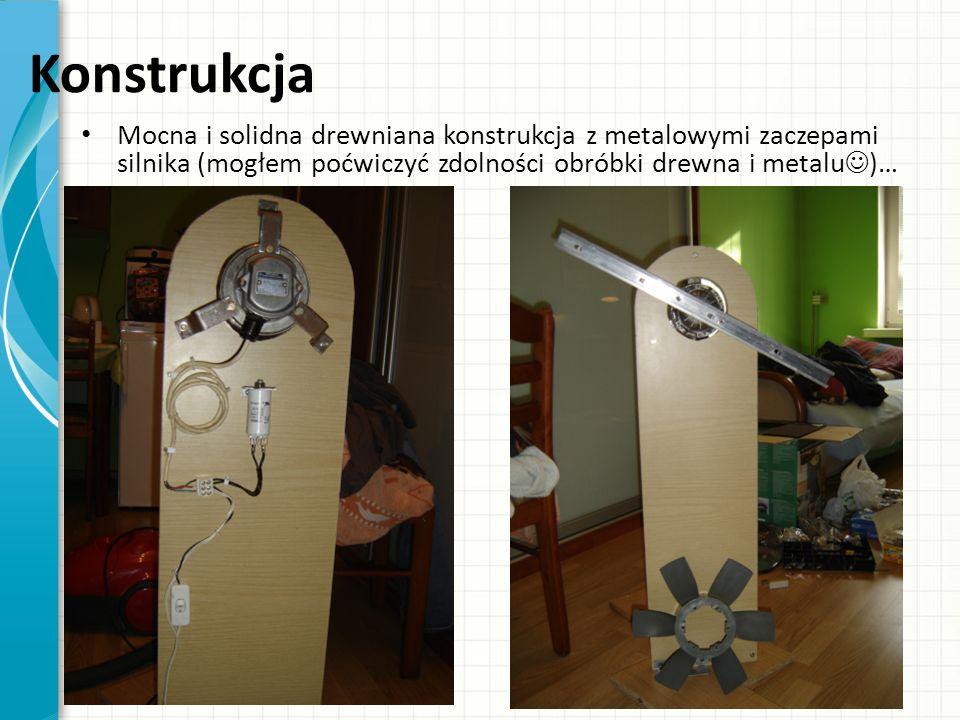 Konstrukcja Mocna i solidna drewniana konstrukcja z metalowymi zaczepami silnika (mogłem poćwiczyć zdolności obróbki drewna i metalu )…