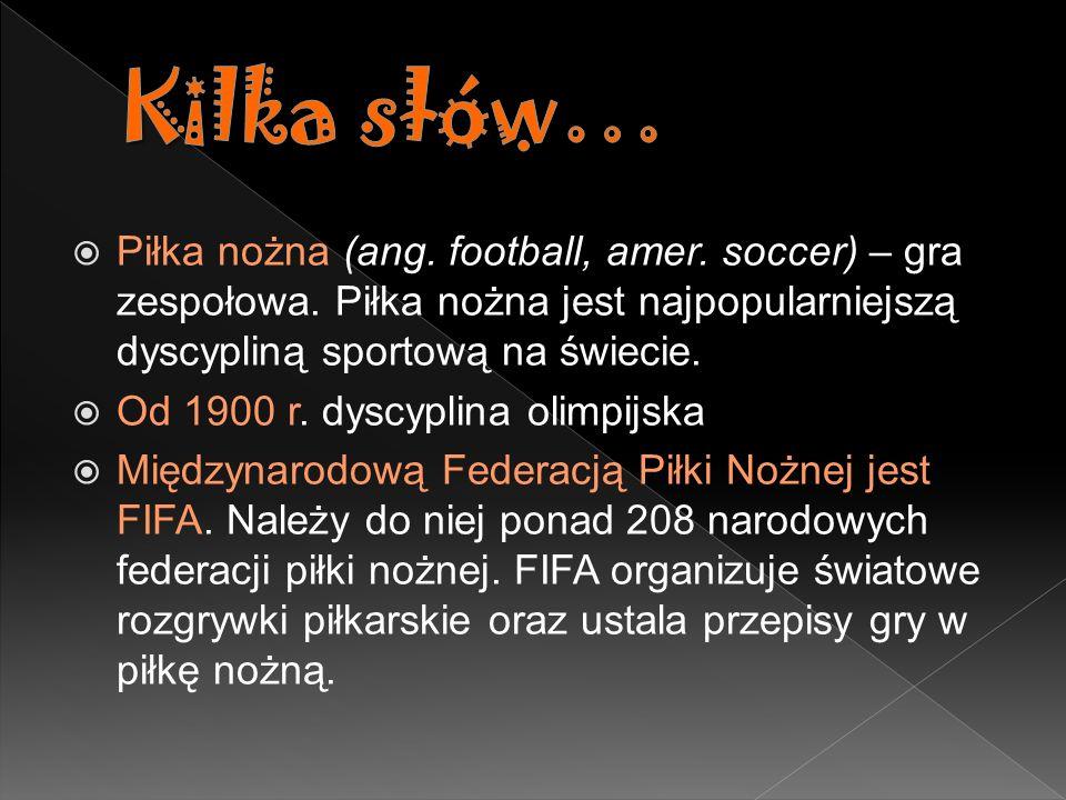 Piłka nożna (ang.football, amer. soccer) – gra zespołowa.