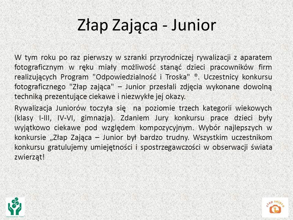 Złap Zająca –Junior I edycja konkursu fotograficznego dla dzieci pracowników firm realizujących Program Odpowiedzialność i Troska