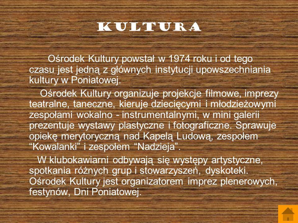 KULTURA Ośrodek Kultury powstał w 1974 roku i od tego czasu jest jedną z głównych instytucji upowszechniania kultury w Poniatowej. Ośrodek Kultury org