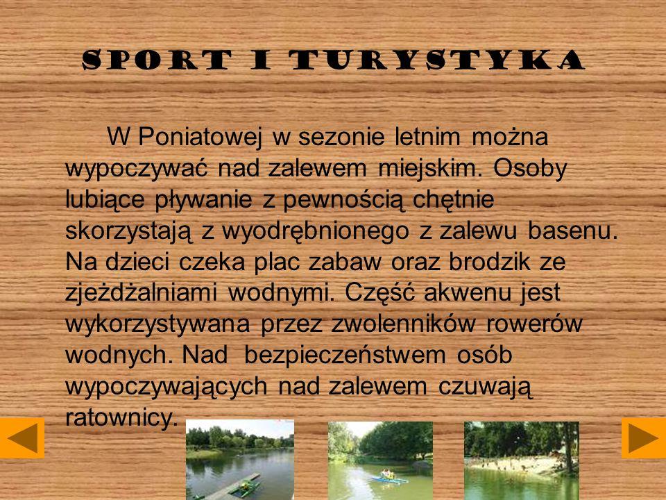 SPORT I TURYSTYKA W Poniatowej w sezonie letnim można wypoczywać nad zalewem miejskim.