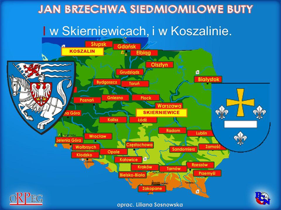 I w Skierniewicach, i w Koszalinie. SKIERNIEWICE KOSZALIN