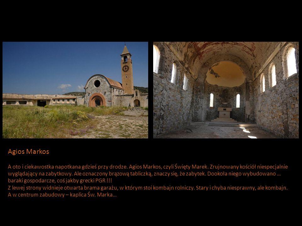 Agios Markos A oto i ciekawostka napotkana gdzieś przy drodze.