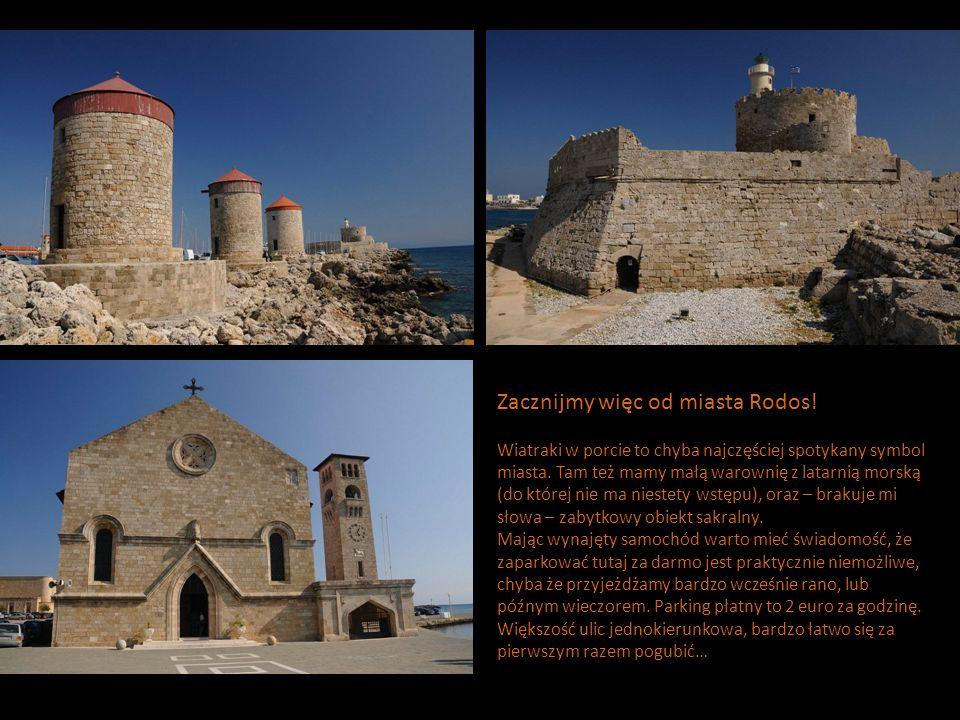 Zacznijmy więc od miasta Rodos.Wiatraki w porcie to chyba najczęściej spotykany symbol miasta.
