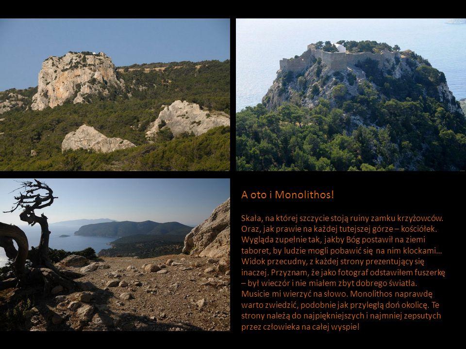 A oto i Monolithos.Skała, na której szczycie stoją ruiny zamku krzyżowców.